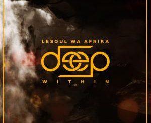 LeSoul WaAfrika, Babayega (Original Mix), mp3, download, datafilehost, fakaza, Afro House 2018, Afro House Mix, Deep House, DJ Mix, Deep House, Afro House Music, House Music, Gqom Beats