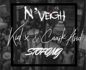 N'Veigh, Stofong, Kid X, Caask Asid, mp3, download, datafilehost, toxicwap, fakaza