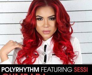 Polyrhythm, Sessi, Cumbara (Oscar G Remix), mp3, download, datafilehost, fakaza, Afro House 2018, Afro House Mix, Deep House Mix, DJ Mix, Deep House, Afro House Music, House Music, Gqom Beats, Gqom Songs
