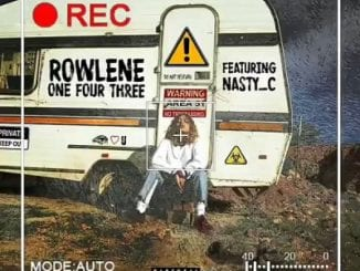 Rowlene, 143, Nasty C, mp3, download, datafilehost, toxicwap, fakaza