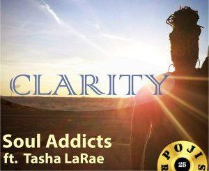 Tasha LaRae, Clarity (Soul Addicts Original Vocal), mp3, download, datafilehost, fakaza, Afro House 2018, Afro House Mix, Deep House Mix, DJ Mix, Deep House, Afro House Music, House Music, Gqom Beats, Gqom Songs