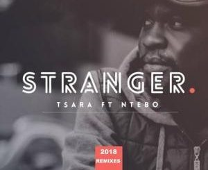 Tsara, Ntebo, Stranger, DJ Zea Expression Remix, mp3, download, datafilehost, fakaza, Afro House 2018, Afro House Mix, Deep House Mix, DJ Mix, Deep House, Afro House Music, House Music, Gqom Beats, Gqom Songs