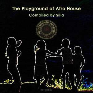 Various Artists, The Playground Of Afro House (Compiled By Silia), The Playground Of Afro House, download ,zip, zippyshare, fakaza, EP, datafilehost, album, Afro House, Afro House 2018, Afro House Mix, Afro House Music, House Music
