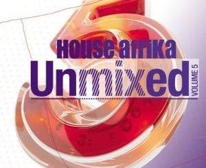 ALBUM, Various Artists, House Afrika Unmixed, Vol. 5, download ,zip, zippyshare, fakaza, EP, datafilehost, album, Afro House 2018, Afro House Mix, Deep House, DJ Mix, Deep House, Afro House Music, House Music, Gqom Beats