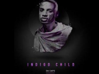 Da Capo, Indigo Child, download ,zip, zippyshare, fakaza, EP, datafilehost, album
