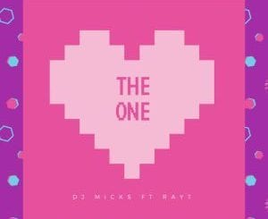 DJ Micks, The One, Ray T, mp3, download, datafilehost, toxicwap, fakaza