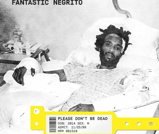 Fantastic Negrito, Please Don't Be Dead, download ,zip, zippyshare, fakaza, EP, datafilehost, album
