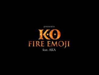 K.O, Fire Emoji, Lyrics, mp3, download, datafilehost, toxicwap, fakaza