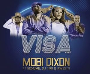 Mobi Dixon, Visa, Kwesta, DJ Tira, Nichuma, mp3, download, datafilehost, fakaza, Afro House 2018, Afro House Mix, Deep House Mix, DJ Mix, Deep House, Afro House Music, House Music, Gqom Beats, Gqom Songs