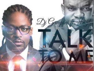 Dj Ganyani, Talk To Me (Prince Kaybee Remix), Layla, Dj Ganyani – Talk To Me (Prince Kaybee Remix) Ft Layla