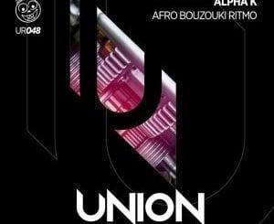 Alpha K, Afro Bouzouki Ritmo (Afro Dub Mix), mp3, download, datafilehost, fakaza, Afro House 2018, Afro House Mix, Deep House Mix, DJ Mix, Deep House, Deep House Music, Afro House Music, House Music, Gqom Beats, Gqom Songs