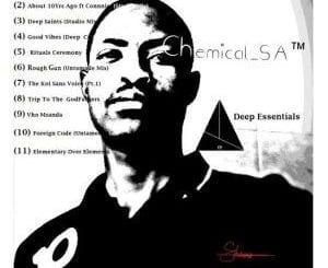 Chemical SA, Deep Essentials, download ,zip, zippyshare, fakaza, EP, datafilehost, album, Afro House 2018, Afro House Mix, Deep House Mix, DJ Mix, Deep House, Deep House Music, Afro House Music, House Music, Gqom Beats, Gqom Songs