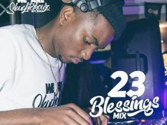 Dj Spuzza, 23 Blessings mix, mp3, download, datafilehost, fakaza, DJ Mix