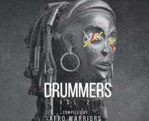 Afro Warriors, Drummers Vol.2 Mix, mp3, download, datafilehost, fakaza, Afro House 2018, Afro House Mix, Deep House Mix, DJ Mix, Deep House, Deep House Music, Afro House Music, House Music, Gqom Beats, Gqom Songs