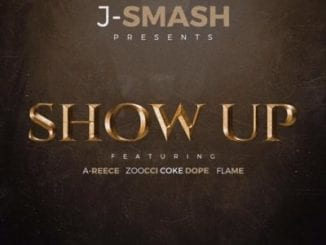 J-Smash, Show Up, A-Reece, Zoocci Coke Dope, Flame, mp3, download, datafilehost, toxicwap, fakaza
