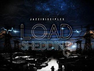 JazziDisciples, The Load Shedding, download ,zip, zippyshare, fakaza, EP, datafilehost, album, Dance