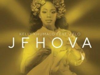 Kelly Khumalo, Jehova, J F.L.O, mp3, download, datafilehost, toxicwap, fakaza