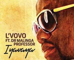 L`VoVo, Iyavaya, Dr. Malinga, Professor, mp3, download, datafilehost, fakaza, Afro House 2018, Afro House Mix, Deep House Mix, DJ Mix, Deep House, Deep House Music, Afro House Music, House Music, Gqom Beats, Gqom Songs