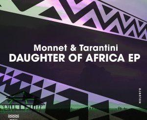 Monnet, Tarantini, Daughter Of Africa (Original Mix), Monnet & Tarantini, mp3, download, datafilehost, fakaza, Afro House 2018, Afro House Mix, Deep House Mix, DJ Mix, Deep House, Deep House Music, Afro House Music, House Music, Gqom Beats, Gqom Songs, Kwaito Songs