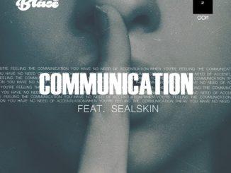 Mr. Blase, Communication, Sealskin, mp3, download, datafilehost, fakaza, Afro House 2018, Afro House Mix, Afro House Music
