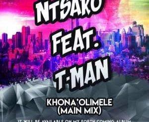 Ntsako, Khona'Olimele (Main Mix), Tman, mp3, download, datafilehost, fakaza, Afro House 2018, Afro House Mix, Deep House Mix, DJ Mix, Deep House, Deep House Music, Afro House Music, House Music, Gqom Beats, Gqom Songs, Kwaito Songs