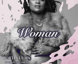 Portia Luma, Woman, Charnte, Shirah, mp3, download, datafilehost, toxicwap, fakaza