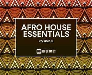 Various Artists, Afro House Essentials Vol. 02, Afro House Essentials, download ,zip, zippyshare, fakaza, EP, datafilehost, album, Afro House 2018, Afro House Mix, Deep House Mix, DJ Mix, Deep House, Deep House Music, Afro House Music, House Music, Gqom Beats, Gqom Songs