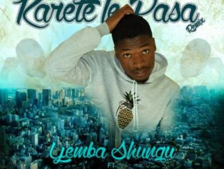 Yemba Shungu, Karete Le Pasa REMIX, Juvi, T mech, Sthola, Mp3, download, fakaza, EP, datafilehost, album, Afro House 2018, Afro House Mix, Deep House Mix, DJ Mix, Deep House, Deep House Music, Afro House Music, House Music, Gqom Beats, Gqom Songs, Kwaito Songs