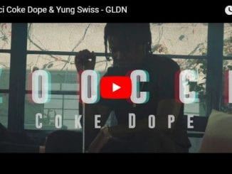 Zoocci Coke Dope, Yung Swiss, GLDN, mp3, download, datafilehost, toxicwap, fakaza, Video