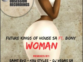 Future Kings of House SA, Woman (Saint Evo Remix), Bony, mp3, download, datafilehost, fakaza, Afro House 2018, Afro House Mix, Afro House Music