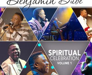 Benjamin Dube, Spiritual Celebration Vol.1, Spiritual Celebration, download ,zip, zippyshare, fakaza, EP, datafilehost, album, Gospel Songs, Gospel, Gospel Music, Christian Music, Christian Songs