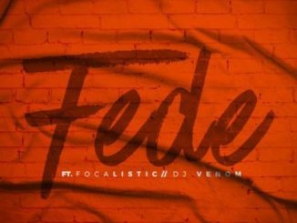 Chad Da Don, Fede, Focalistic, DJ Venom, mp3, download, datafilehost, fakaza, Kwaito Songs, Kwaito