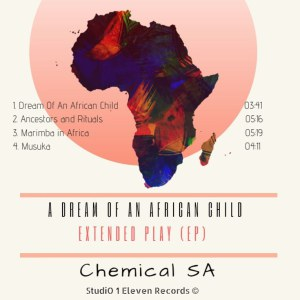 Chemical SA, A Dream Of An African Child, mp3, download, datafilehost, fakaza, Afro House 2018, Afro House Mix, Afro House Music