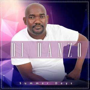 DJ Danzo, Summer Days, download ,zip, zippyshare, fakaza, EP, datafilehost, album, Afro House 2018, Afro House Mix, Afro House Music
