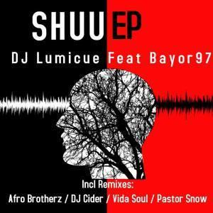 DJ Lumicue, Bayor97, Shuu, EP, download ,zip, zippyshare, fakaza, EP, datafilehost, album, Afro House 2018, Afro House Mix, Afro House Music