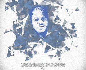 Dj Tears PLK, Greatest Power, download ,zip, zippyshare, fakaza, EP, datafilehost, album