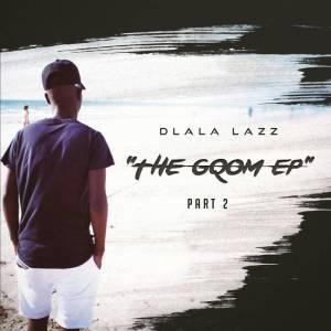 Dlala Lazz, The Gqom EP Part 2, download ,zip, zippyshare, fakaza, EP, datafilehost, album, Gqom Beats, Gqom Songs, Gqom Music