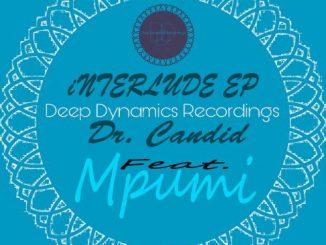 Dr Candid, Interlude, download ,zip, zippyshare, fakaza, EP, datafilehost, album, Afro House 2018, Afro House Mix, Afro House Music