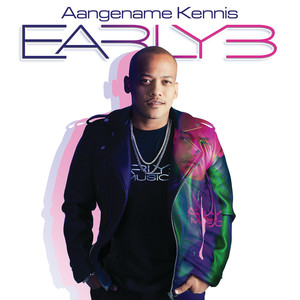 Early B, Aangename Kennis, download ,zip, zippyshare, fakaza, EP, datafilehost, album, Afrikaans, Afrikaans 2018, Afrikaan Music