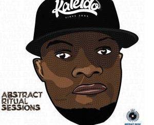 Kaleido, Abstract Ritual Sessions, download ,zip, zippyshare, fakaza, EP, datafilehost, album, Afro House 2018, Afro House Mix, Afro House Music