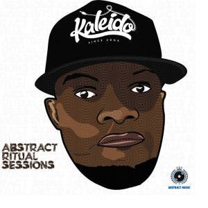 Kaleido, Abstract Ritual Sessions, download ,zip, zippyshare, fakaza, EP, datafilehost, album, Afro House 2018, Afro House Mix, Afro House Music