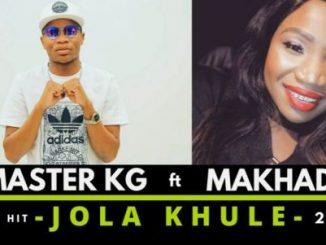 Master KG, Jola Khule, Makhadzi, mp3, download, datafilehost, fakaza, Gqom Beats, Gqom Songs, Gqom Music