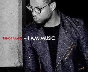 Prince Kaybee, I Am Music, download ,zip, zippyshare, fakaza, EP, datafilehost, album, Gqom Beats, Gqom Songs, Gqom Music, House Music