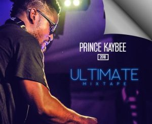 Prince Kaybee, 2018 Ultimate MixTape, mp3, download, datafilehost, fakaza, Gqom Beats, Gqom Songs, Gqom Music