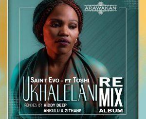 Saint Evo, Ukhalelani, Saint Evo Alternative Mix, Toshi, mp3, download, datafilehost, fakaza, Afro House 2018, Afro House Mix, Afro House Music