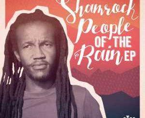 Shamrock, People Of The Rain, mp3, download, datafilehost, fakaza, Afro House 2018, Afro House Mix, Afro House Music