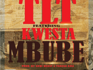 TLT, Mbube, Kwesta, mp3, download, datafilehost, toxicwap, fakaza