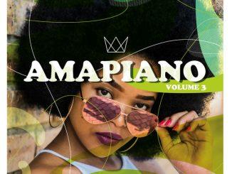 Various Artists, AmaPiano Volume 3, AmaPiano, download ,zip, zippyshare, fakaza, EP, datafilehost, album, Afro House 2018, Afro House Mix, Afro House Music, Deep House Mix, Deep House, Deep House Music, House Music