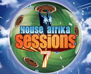 Various Artists, House Afrika Sessions Vol. 7, mp3, download, datafilehost, fakaza, Afro House 2018, Afro House Mix, Afro House Music, Deep House Mix, Deep House, Deep House Music, House Music