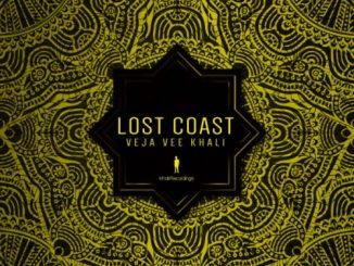 Veja Vee Khali, Lost Coast, download ,zip, zippyshare, fakaza, EP, datafilehost, album, Afro House 2018, Afro House Mix, Afro House Music